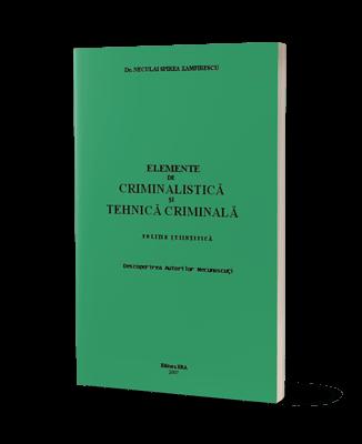 Elemente de criminalistică și tehnică criminală