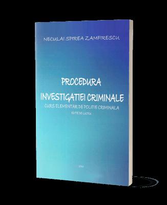 Procedura investigaţei criminale - Curs elementar de poliție criminală 2016